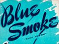 'Blue smoke'