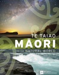 Māori and the natural world – te taiao